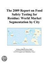 The 2009 Report on Food Safety Testing for Residue