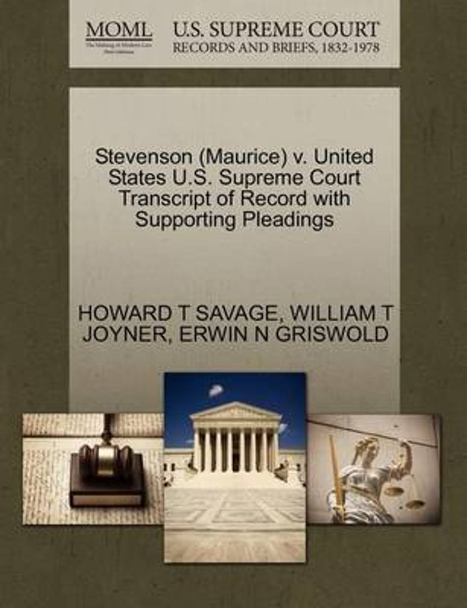 Stevenson (Maurice) V. United States U.S. Supreme Court Transcript of Record with Supporting Pleadings