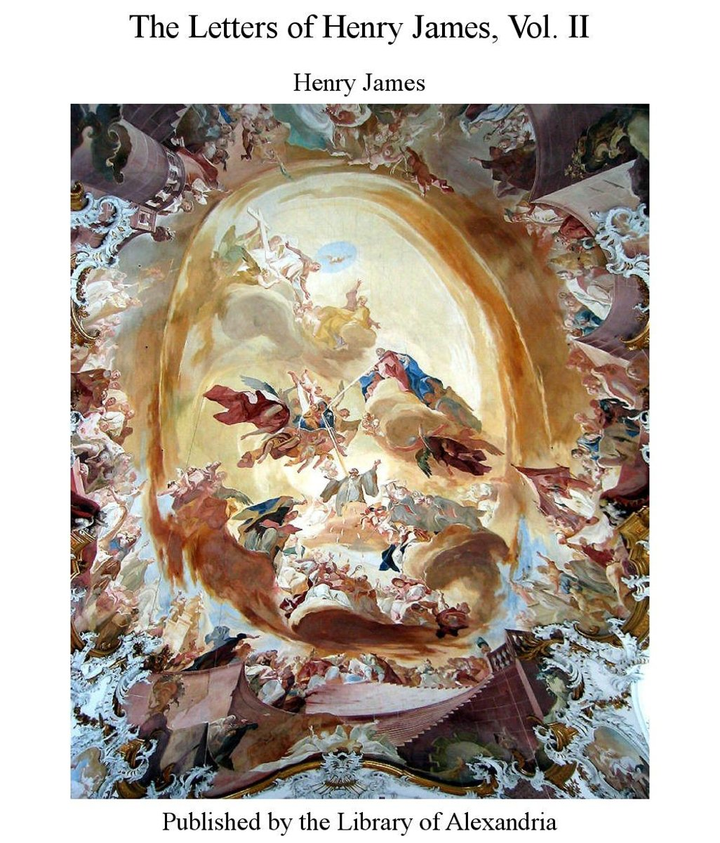 The Letters of Henry James, Vol. II