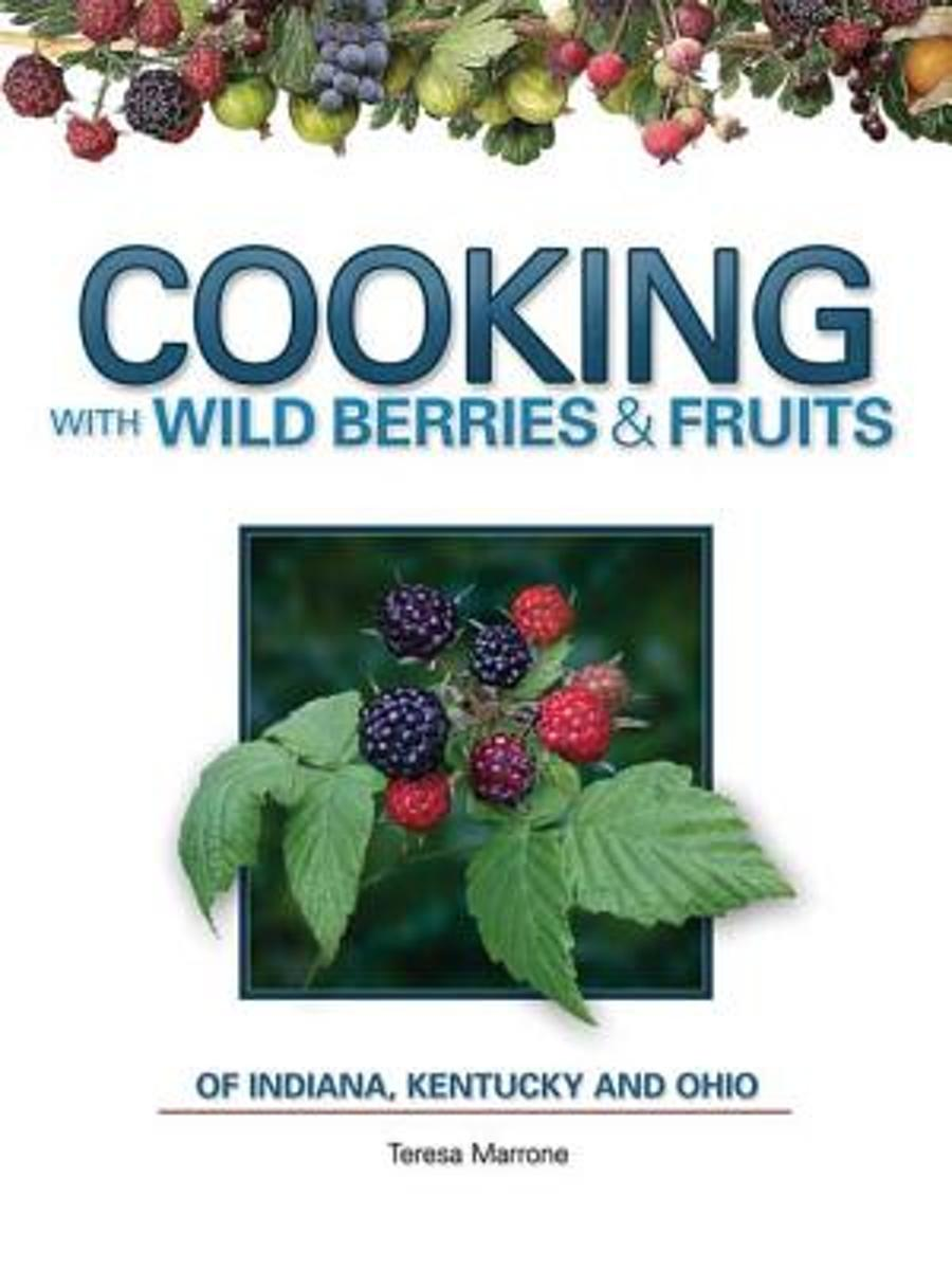 Cooking Wild Berries Fruits IN, KY, OH