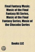 Final Fantasy Music: Music Of The Final Fantasy Vii Series, Music Of The Final Fantasy Series, Music Of The Chocobo Series