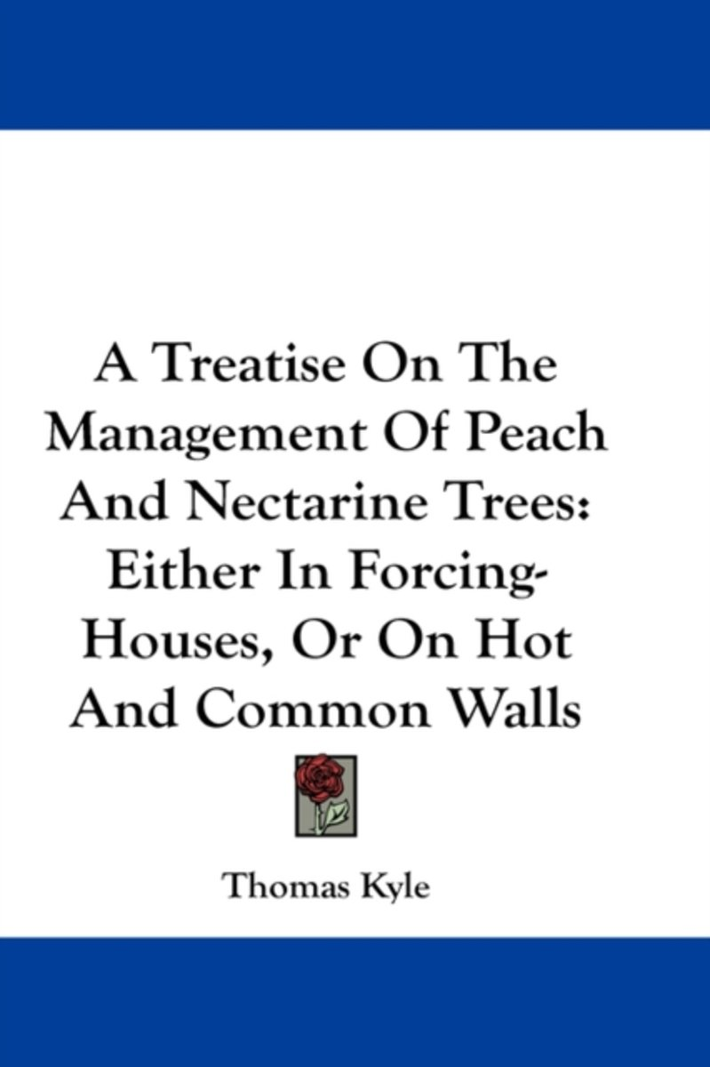 A Treatise on the Management of Peach and Nectarine Trees