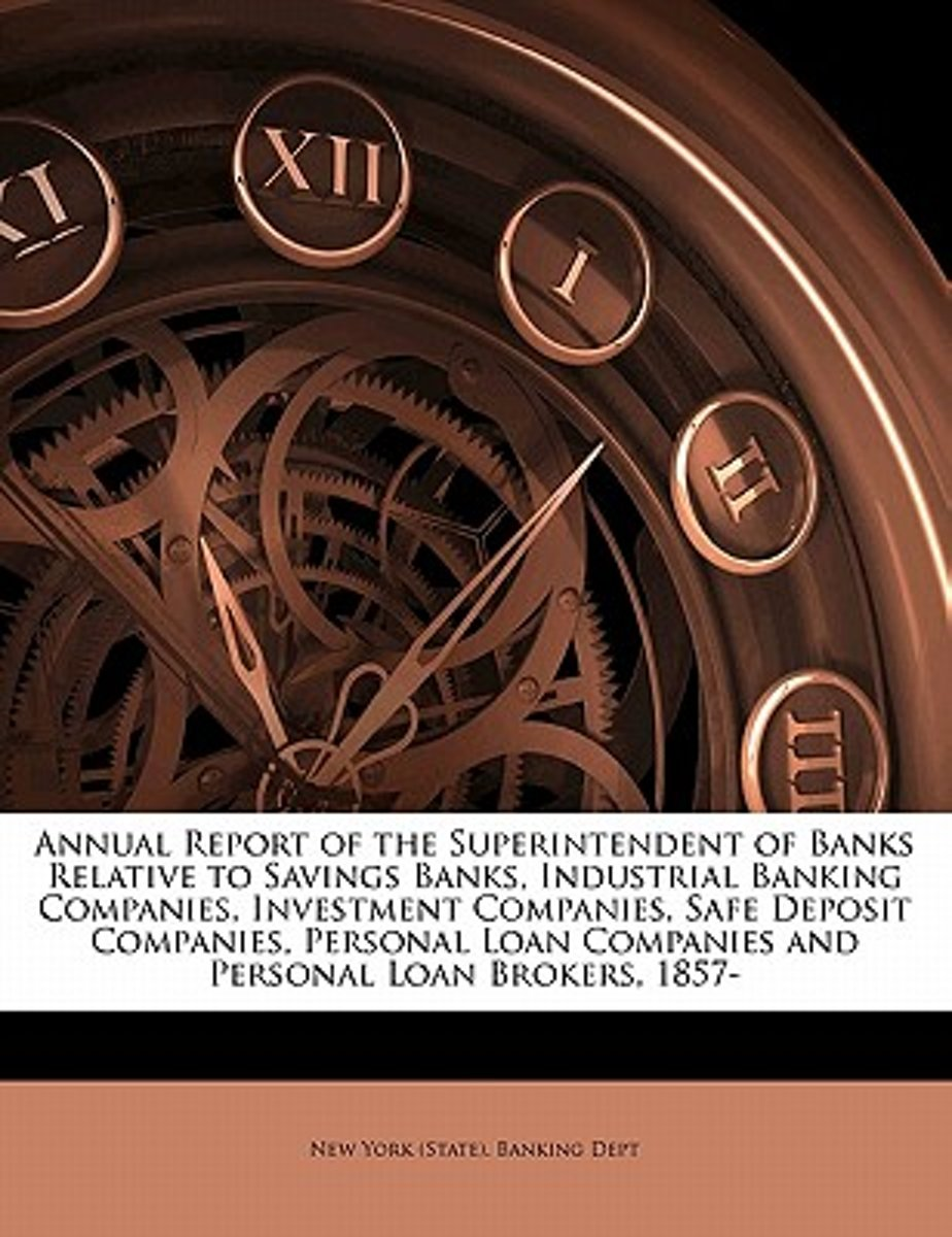 Annual Report of the Superintendent of Banks Relative to Savings Banks, Industrial Banking Companies, Investment Companies, Safe Deposit Companies, Personal Loan Companies and Personal Loan B