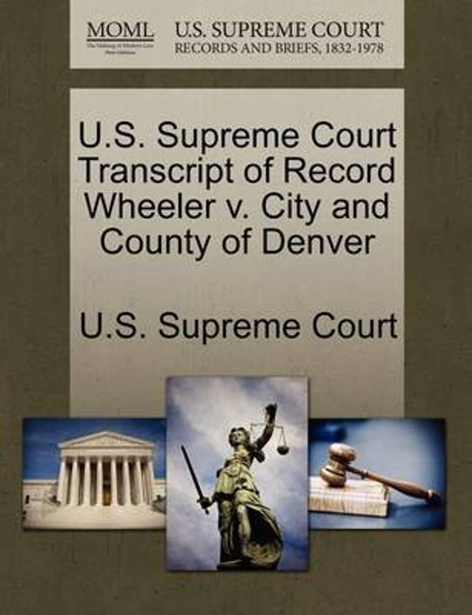 U.S. Supreme Court Transcript of Record Wheeler V. City and County of Denver