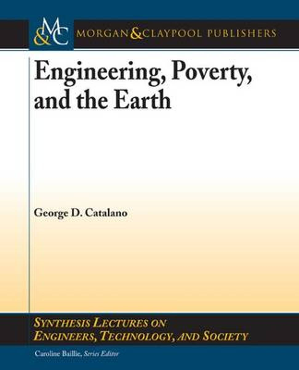 Engineering, Poverty, and the Earth
