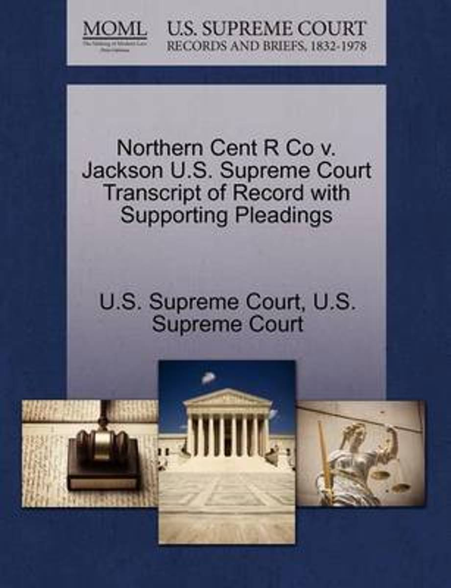 Northern Cent R Co V. Jackson U.S. Supreme Court Transcript of Record with Supporting Pleadings