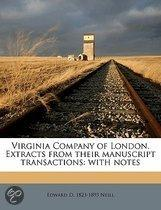 Virginia Company of London. Extracts from Their Manuscript Transactions