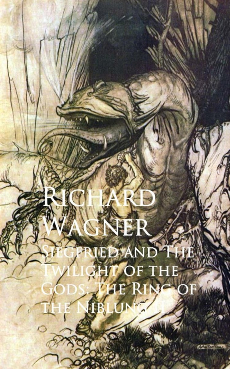 Siegfried and The Twilight of the Gods: The Ring of the Niblung II