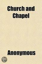 Church And Chapel; Sermons On The Church Of England And Dissent