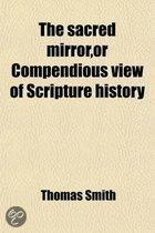 The Sacred Mirror,Or Compendious View Of Scripture History