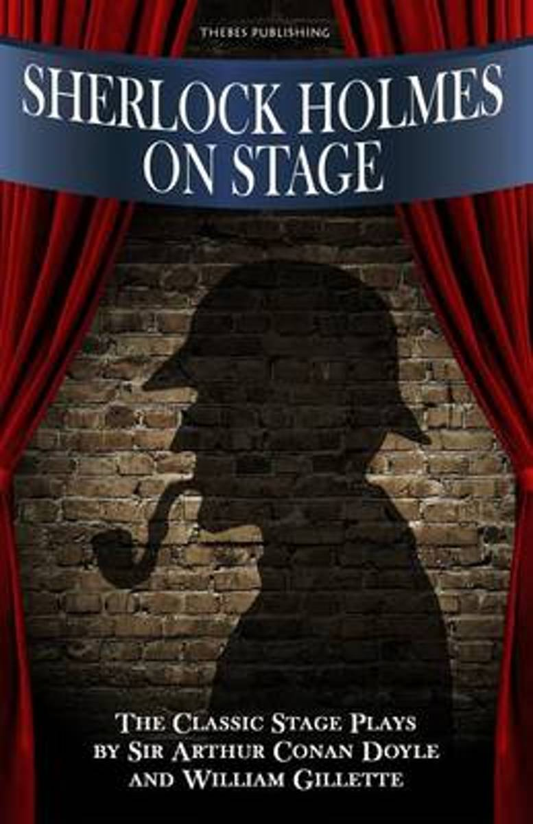 Sherlock Holmes on Stage