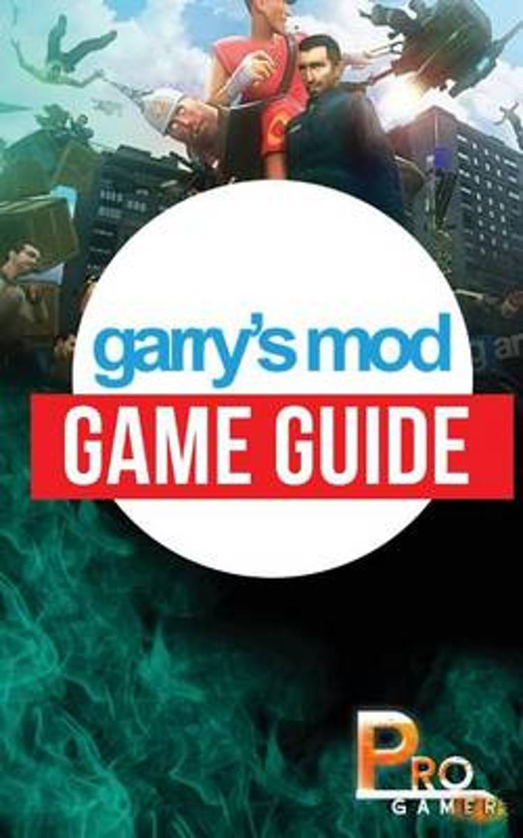 Garry's Mod Game Guide