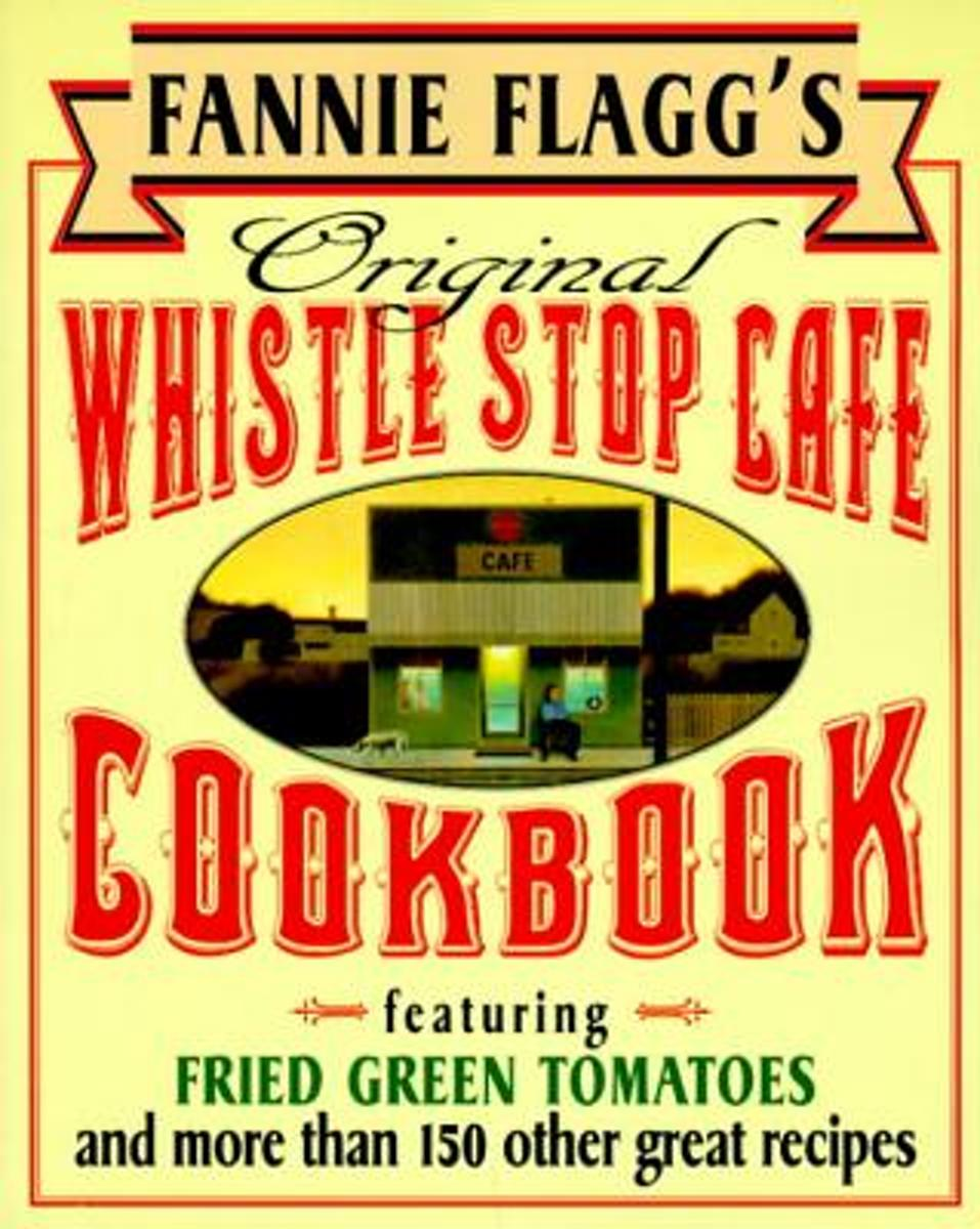 Original Whistle Stop Cafe Cookbook
