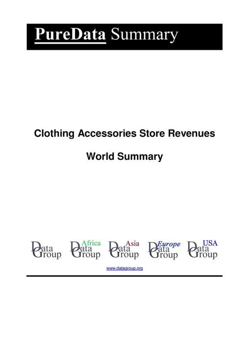 Clothing Accessories Store Revenues World Summary