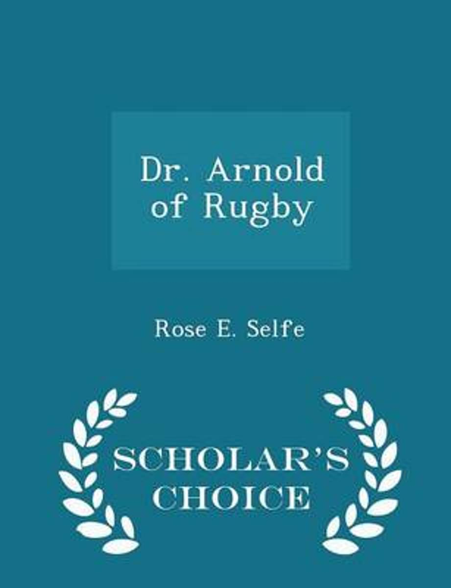 Dr. Arnold of Rugby - Scholar's Choice Edition