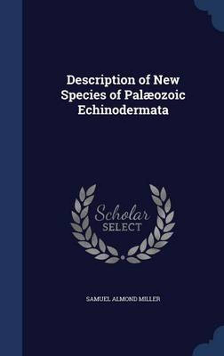 Description of New Species of Palaeozoic Echinodermata