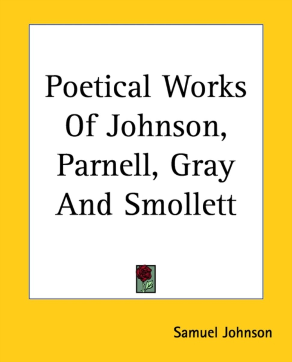 Poetical Works Of Johnson, Parnell, Gray And Smollett