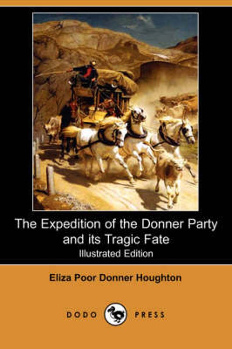 The Expedition of the Donner Party and Its Tragic Fate (Illustrated Edition) (Dodo Press)