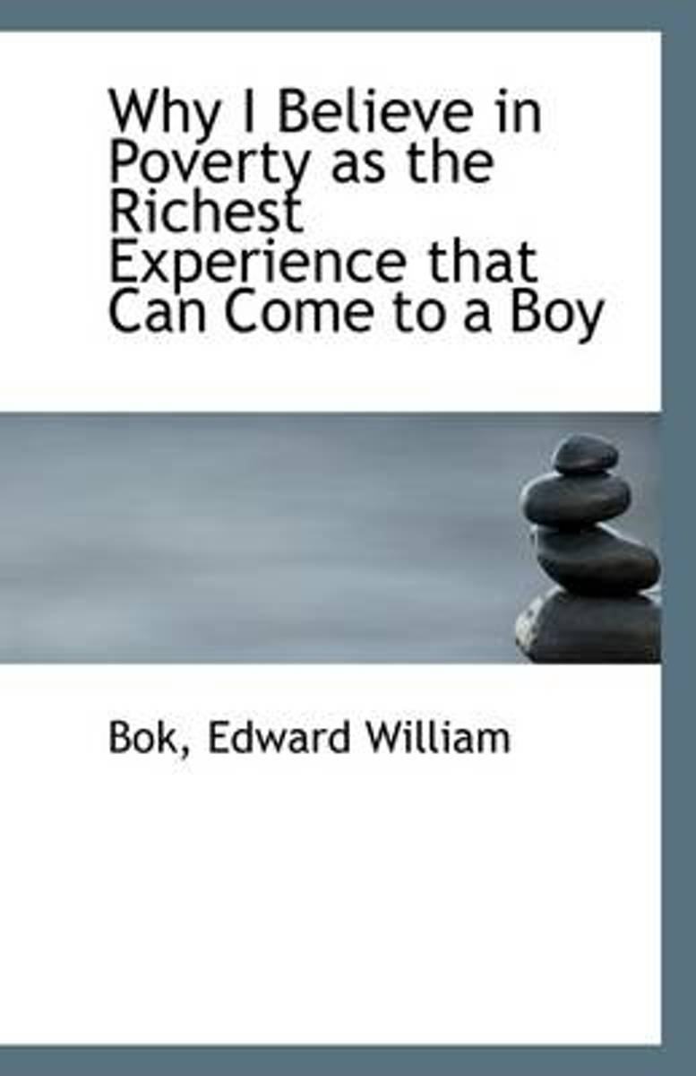 Why I Believe in Poverty as the Richest Experience That Can Come to a Boy