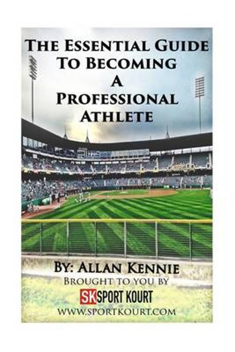 The Essential Guide to Becoming a Professional Athlete