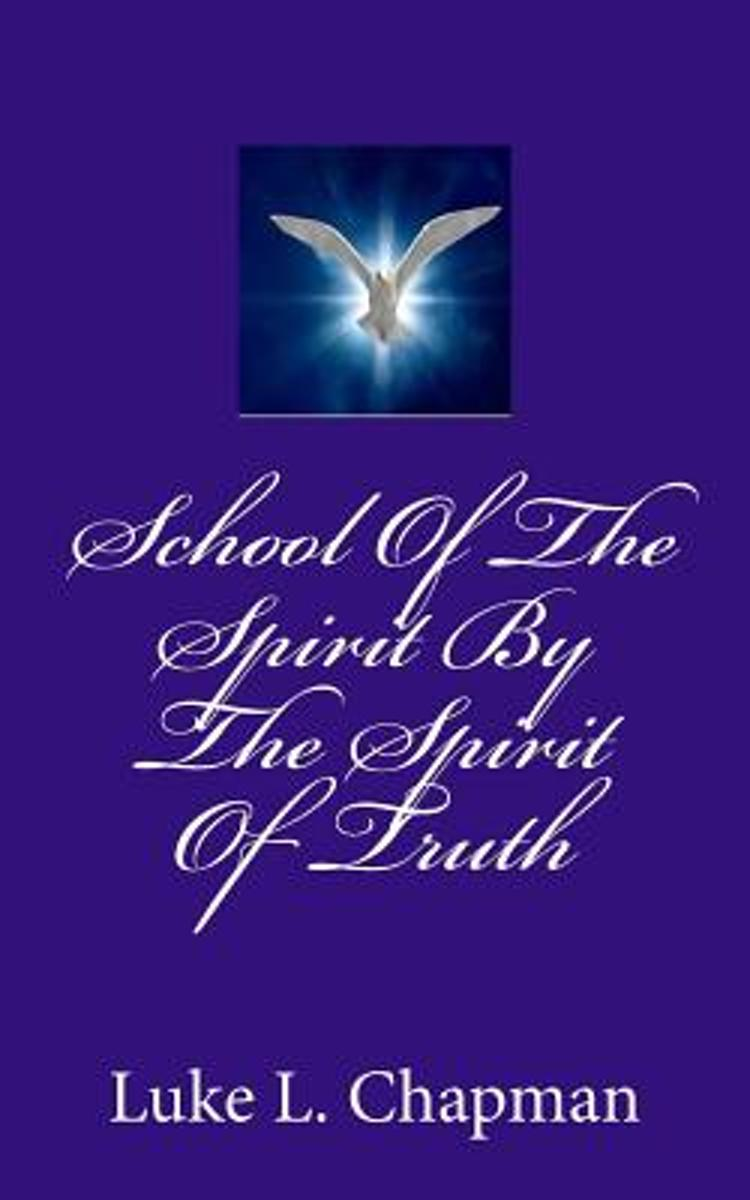 School of the Spirit by the Spirit of Truth