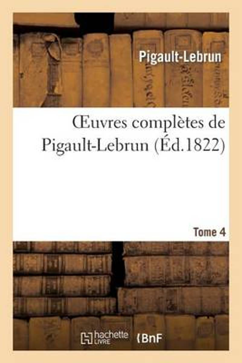 Oeuvres Compl�tes de Pigault-Lebrun. Tome 04