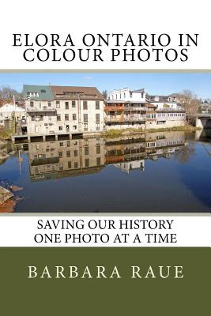 Elora Ontario in Colour Photos