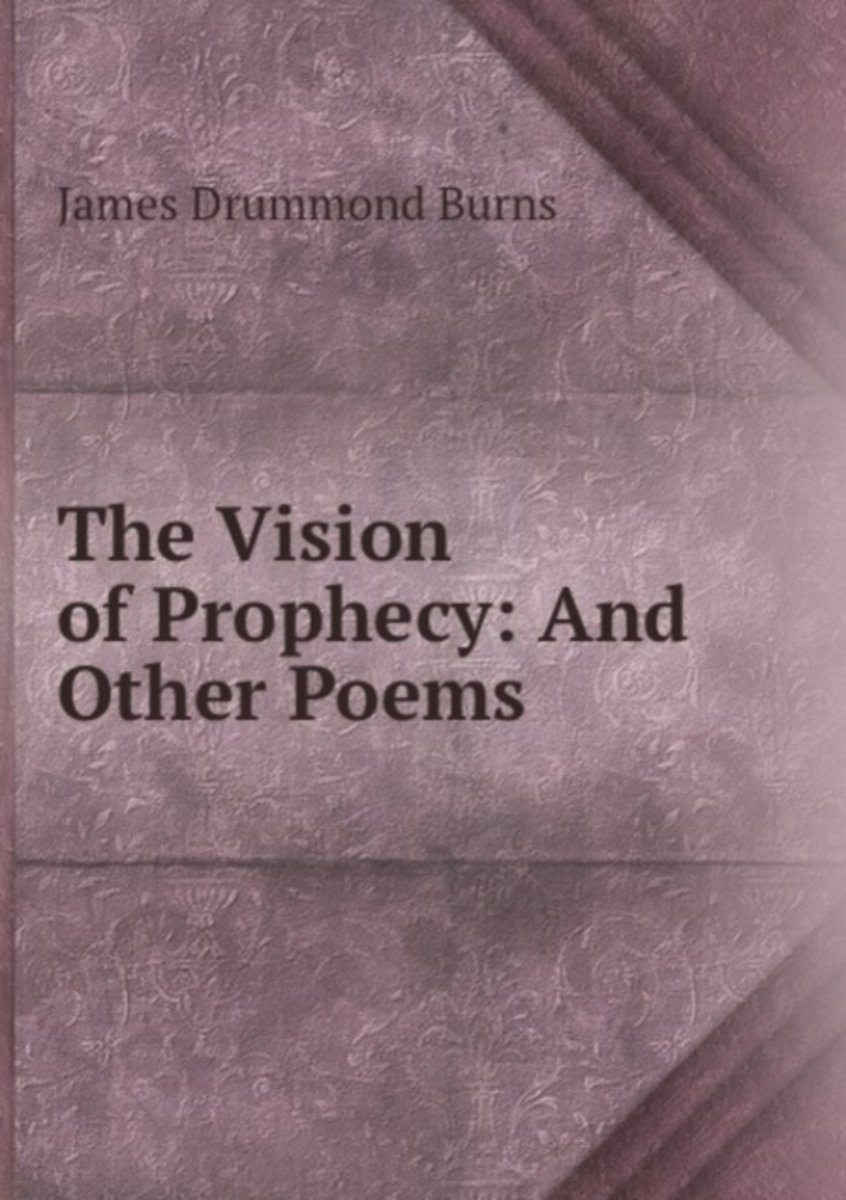 The Vision of Prophecy: and Other Poems