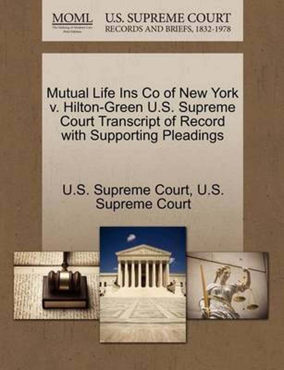 Mutual Life Ins Co of New York V. Hilton-Green U.S. Supreme Court Transcript of Record with Supporting Pleadings