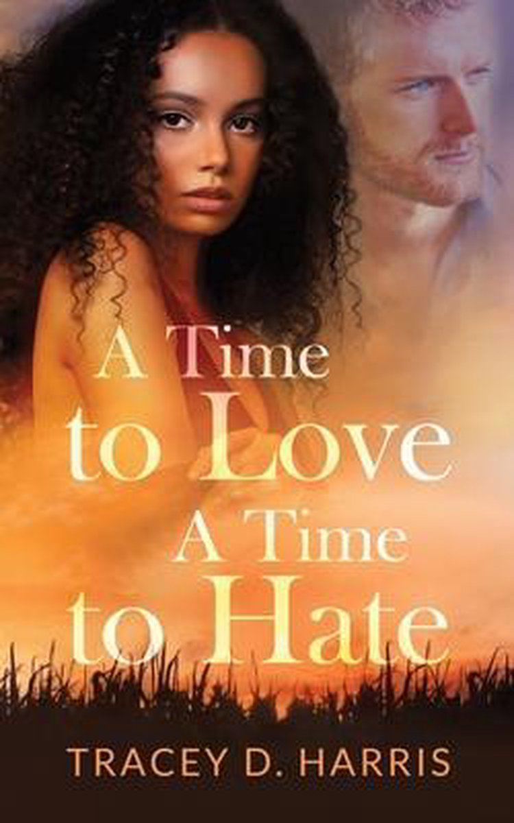 A TIME TO LOVE A TIME TO HATE