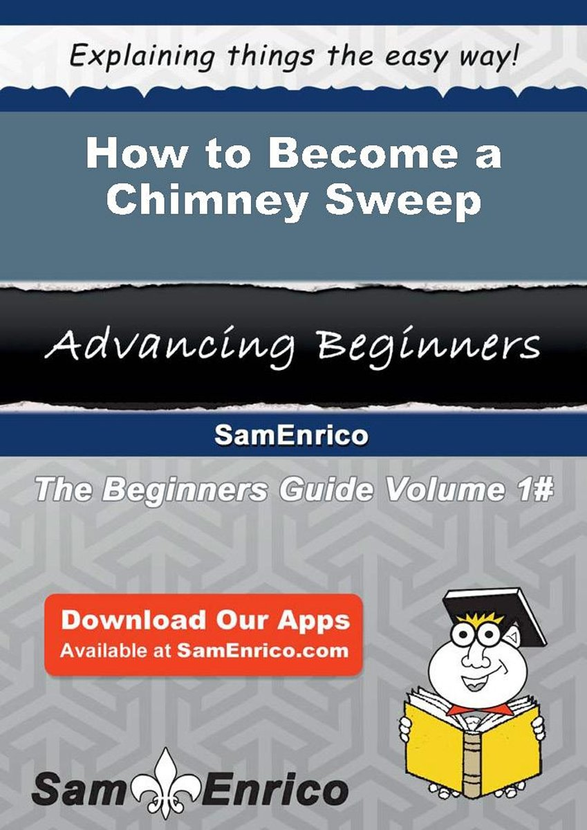 How to Become a Chimney Sweep