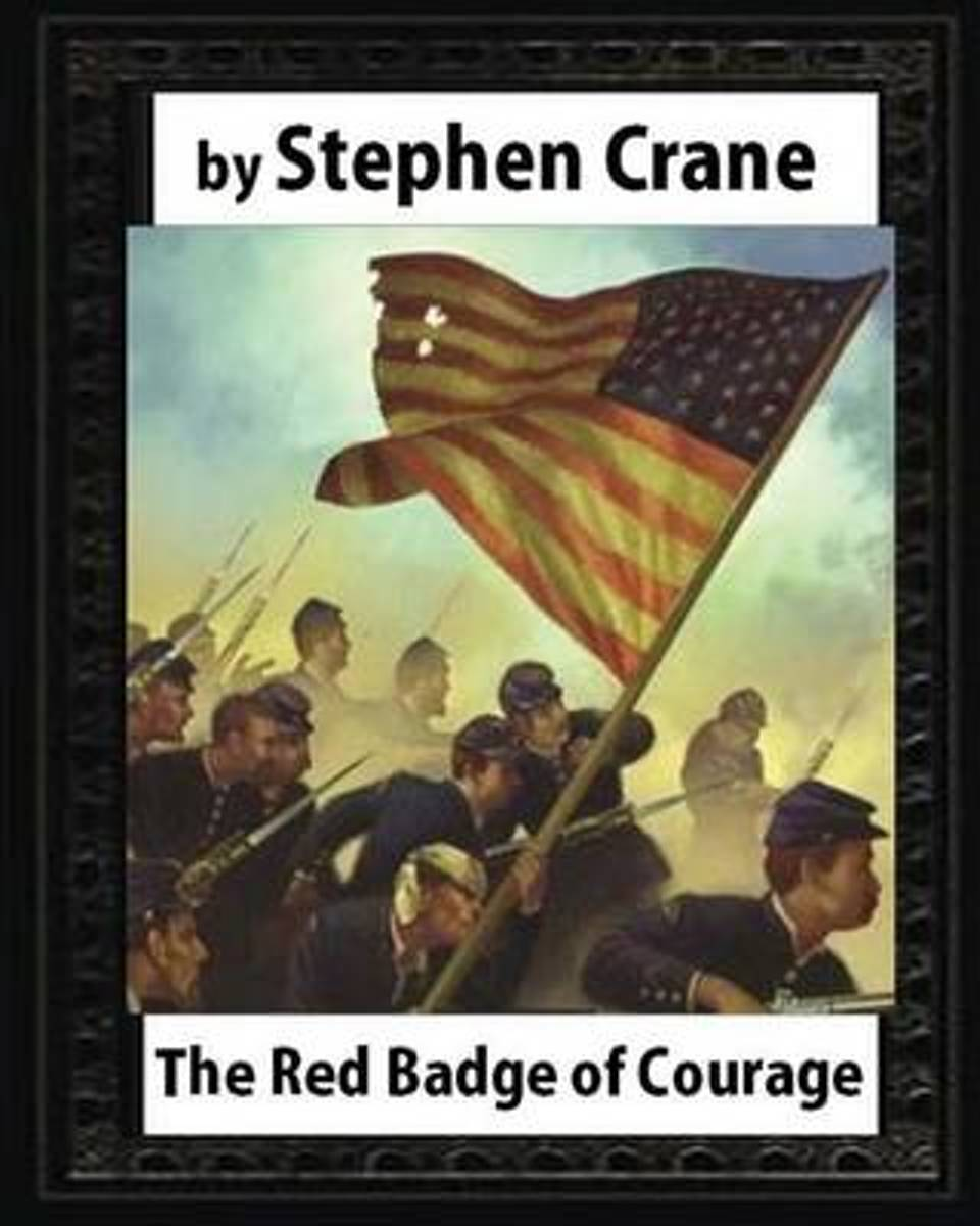 The Red Badge of Courage (1895), by Stephen Crane