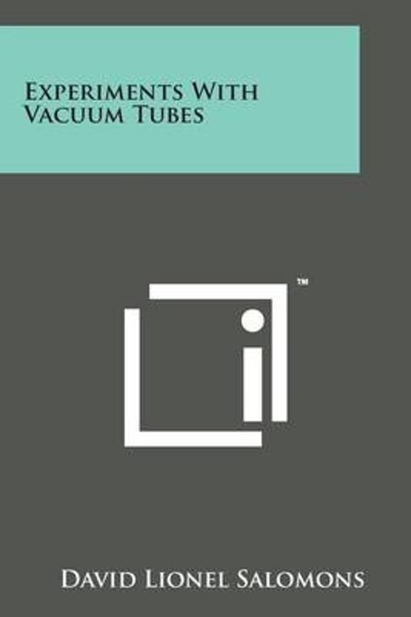 Experiments with Vacuum Tubes