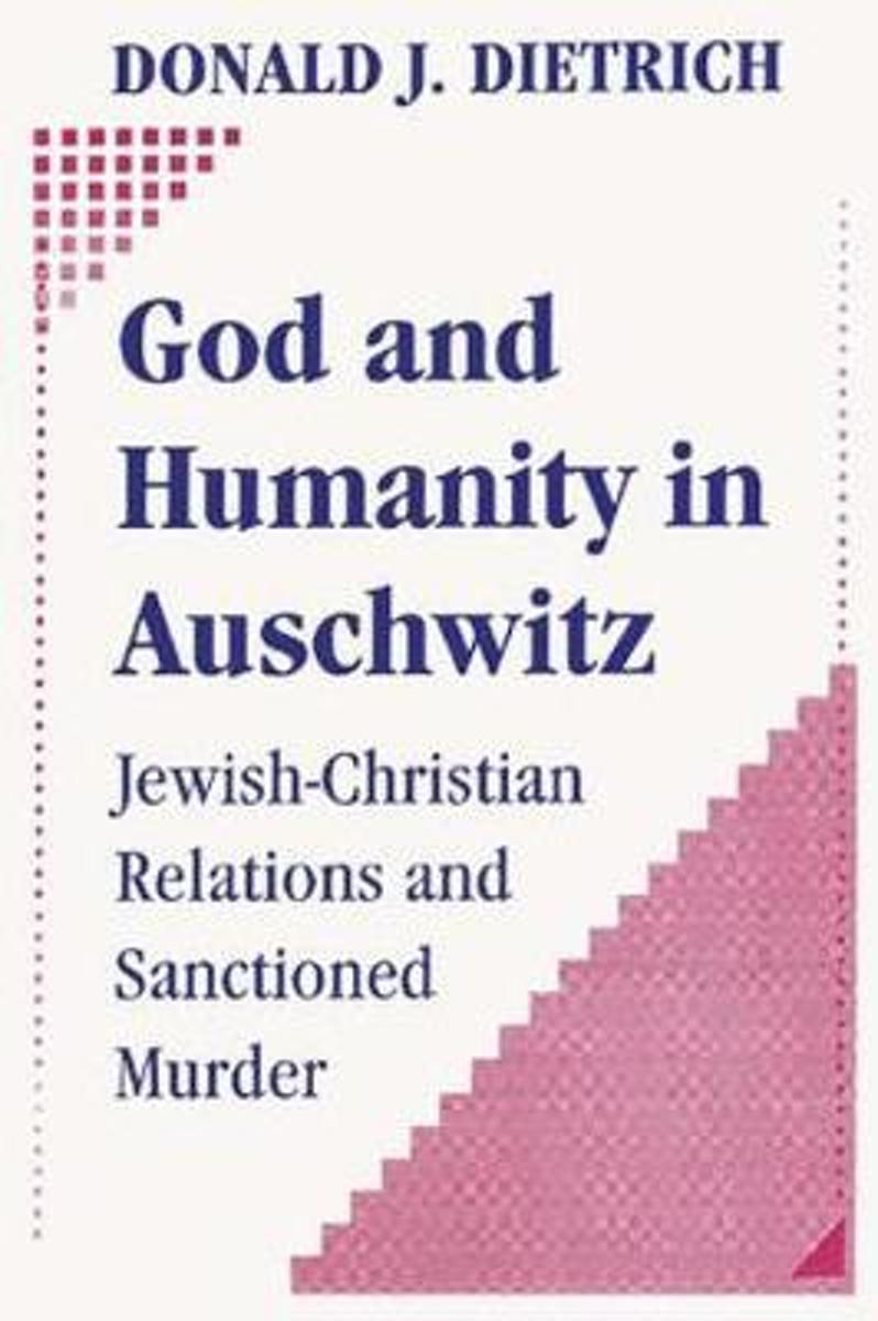 God and Humanity in Auschwitz