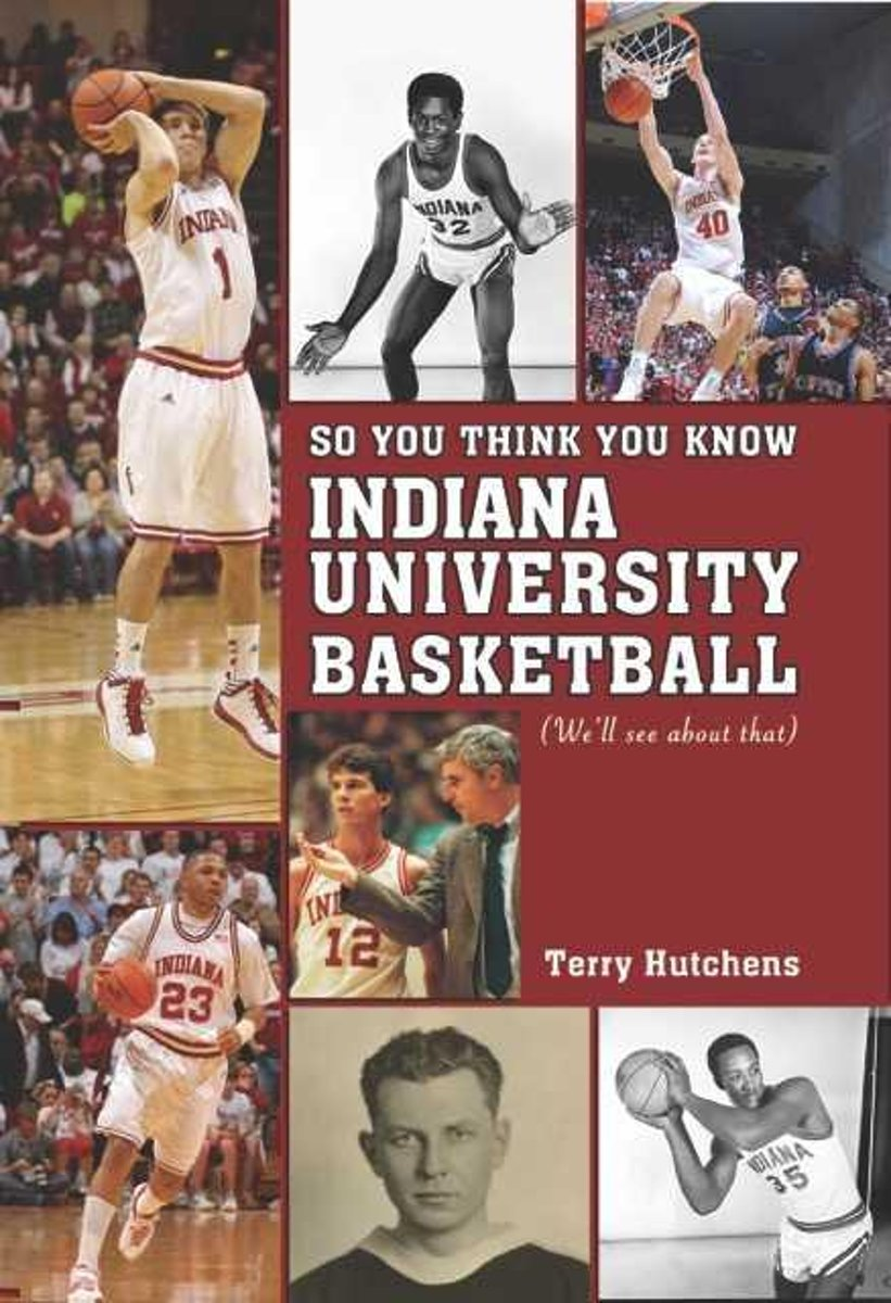 So You Think You Know Indiana University Basketball?