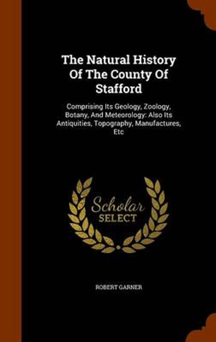 The Natural History of the County of Stafford