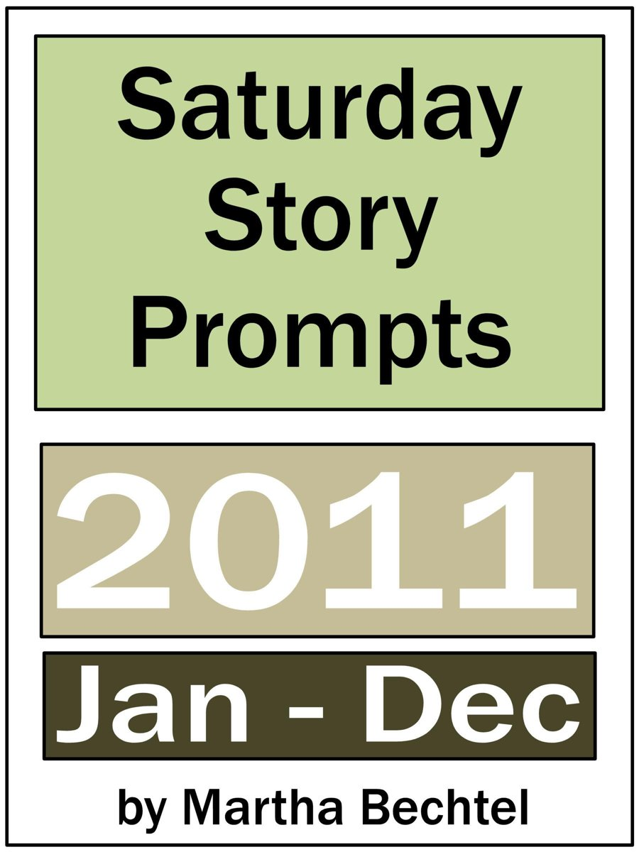 Saturday Story Prompts Collection: 2011