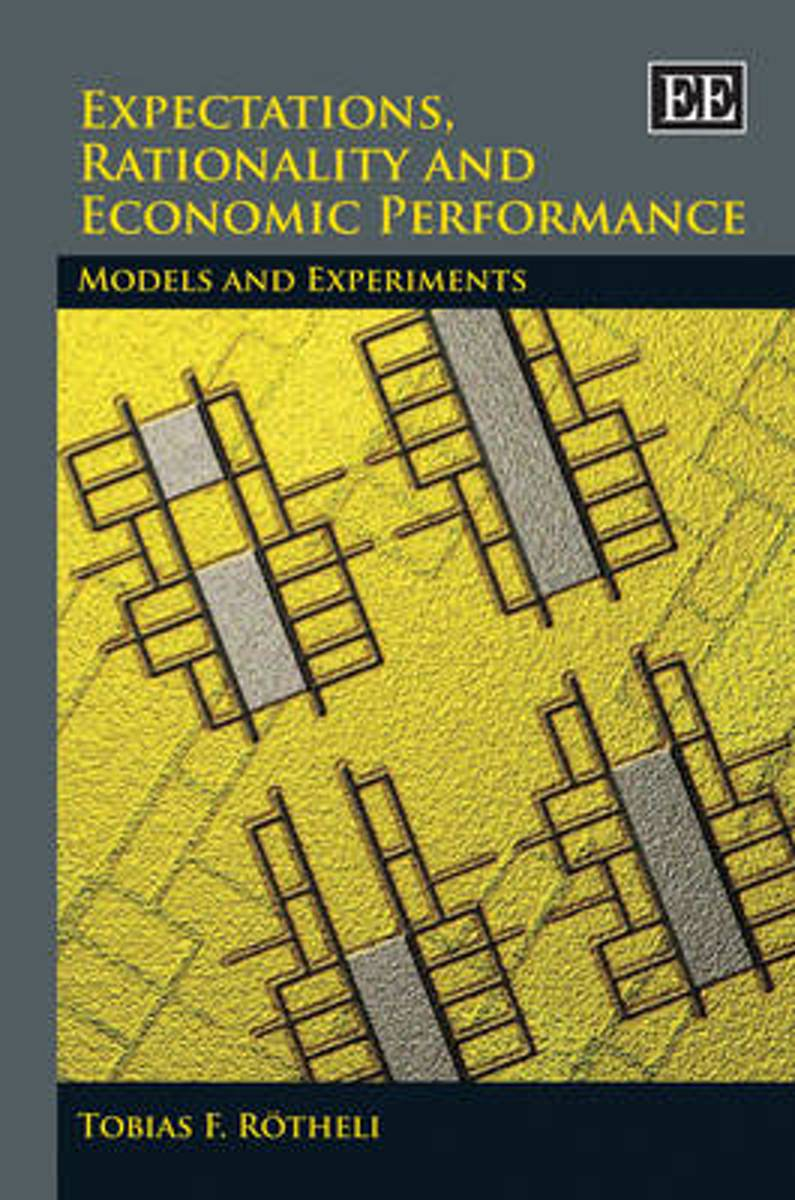 Expectations, Rationality and Economic Performance