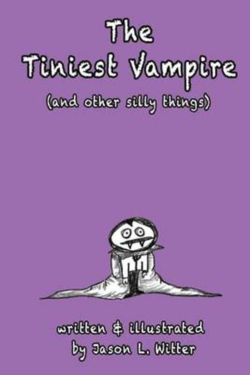 The Tiniest Vampire (and Other Silly Things)