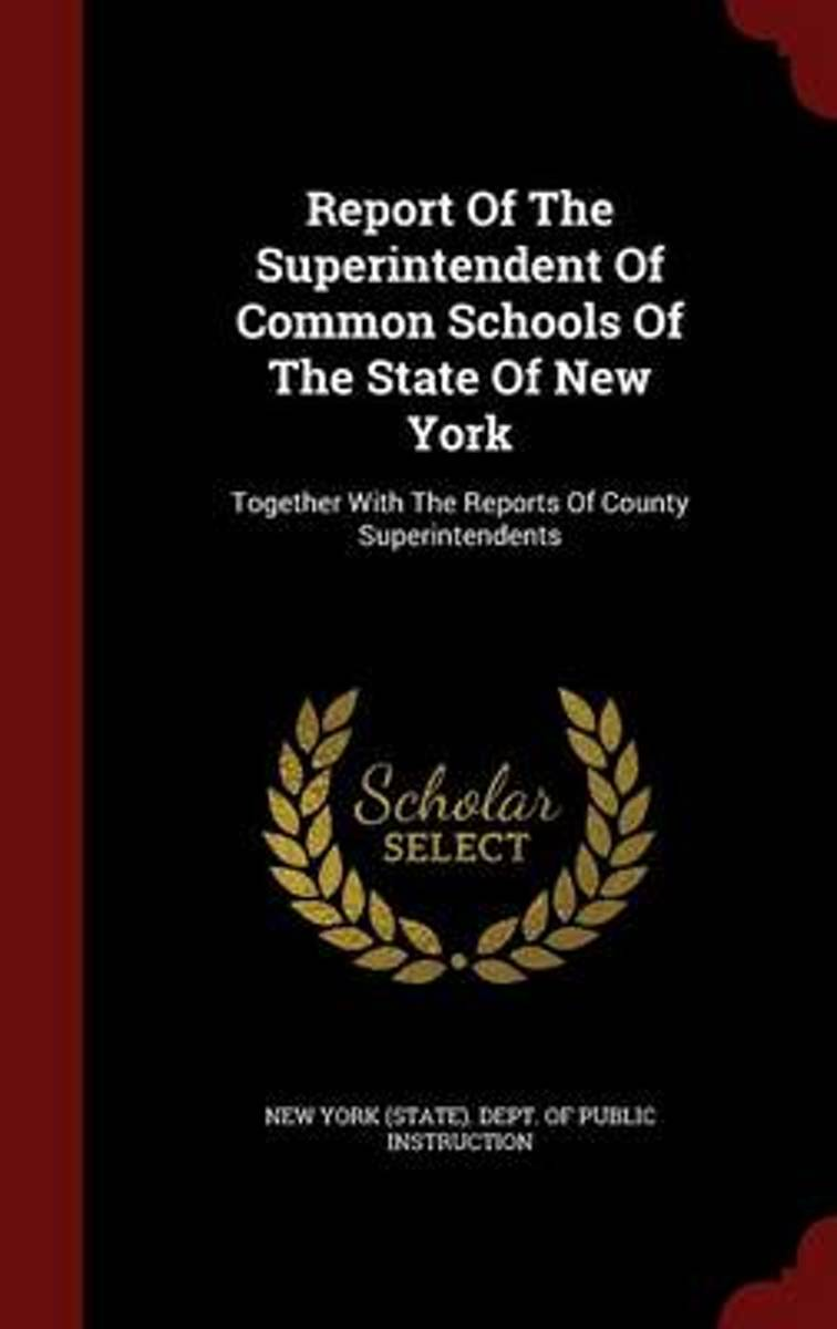 Report of the Superintendent of Common Schools of the State of New York