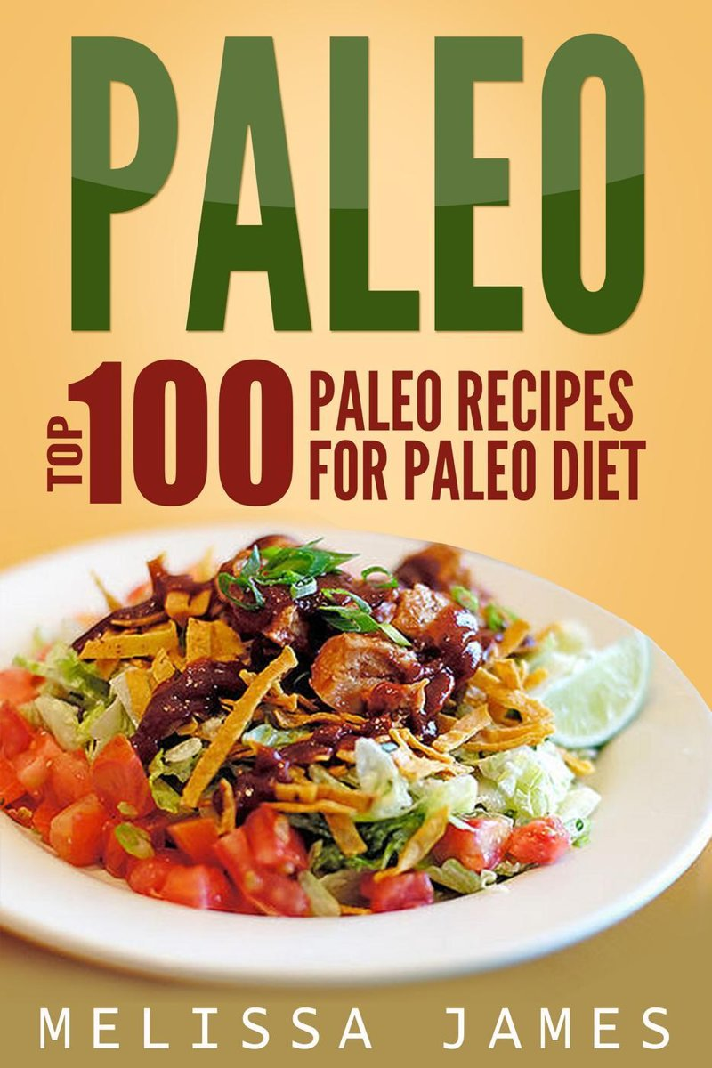 Paleo: Top 100 Paleo Recipes For Paleo Diet