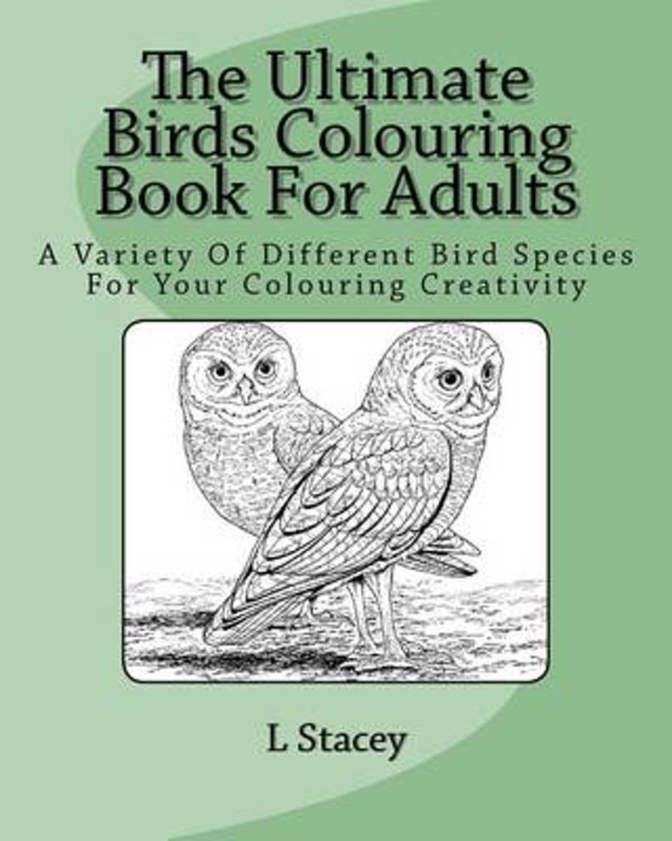 The Ultimate Birds Colouring Book for Adults