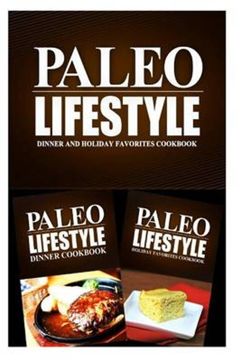Paleo Lifestyle - Dinner and Holiday Favorites