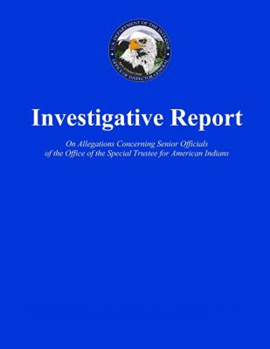 Investigative Report on Allegations Concerning Senior Officials of the Office of the Special Trustee for American Indians
