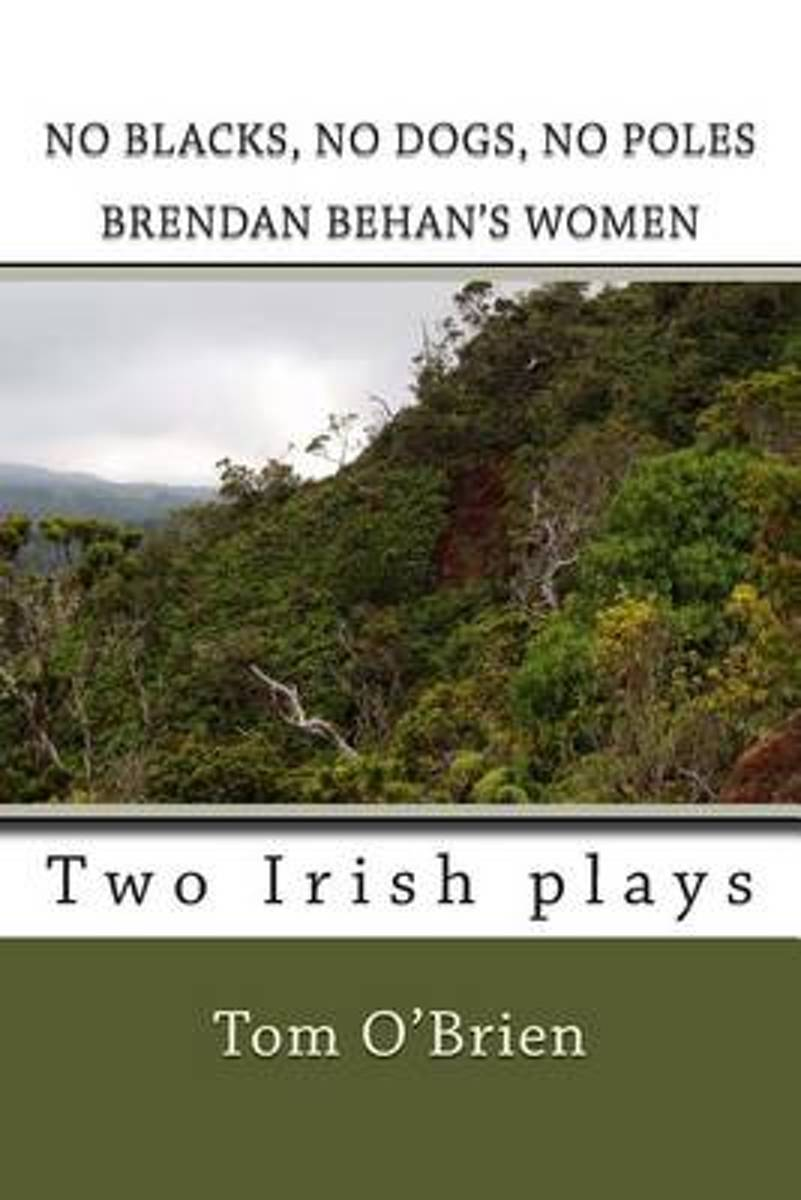 No Blacks, No Dogs, No Poles Brendan Behan's Women