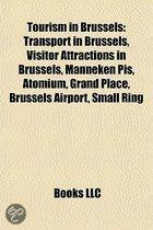 Tourism In Brussels: Transport In Brussels, Visitor Attractions In Brussels, Manneken Pis, Atomium, Grand Place, Brussels Airport, Small Ring