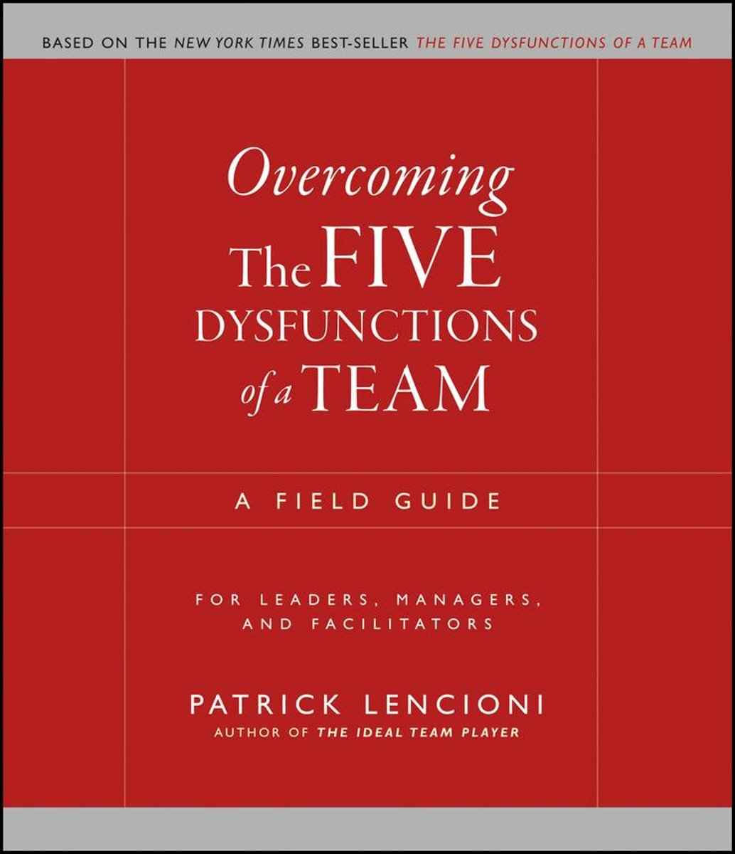 Overcoming the Five Dysfunctions of a Team