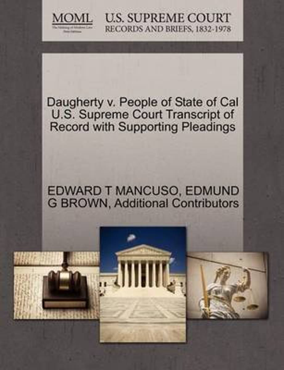 Daugherty V. People of State of Cal U.S. Supreme Court Transcript of Record with Supporting Pleadings