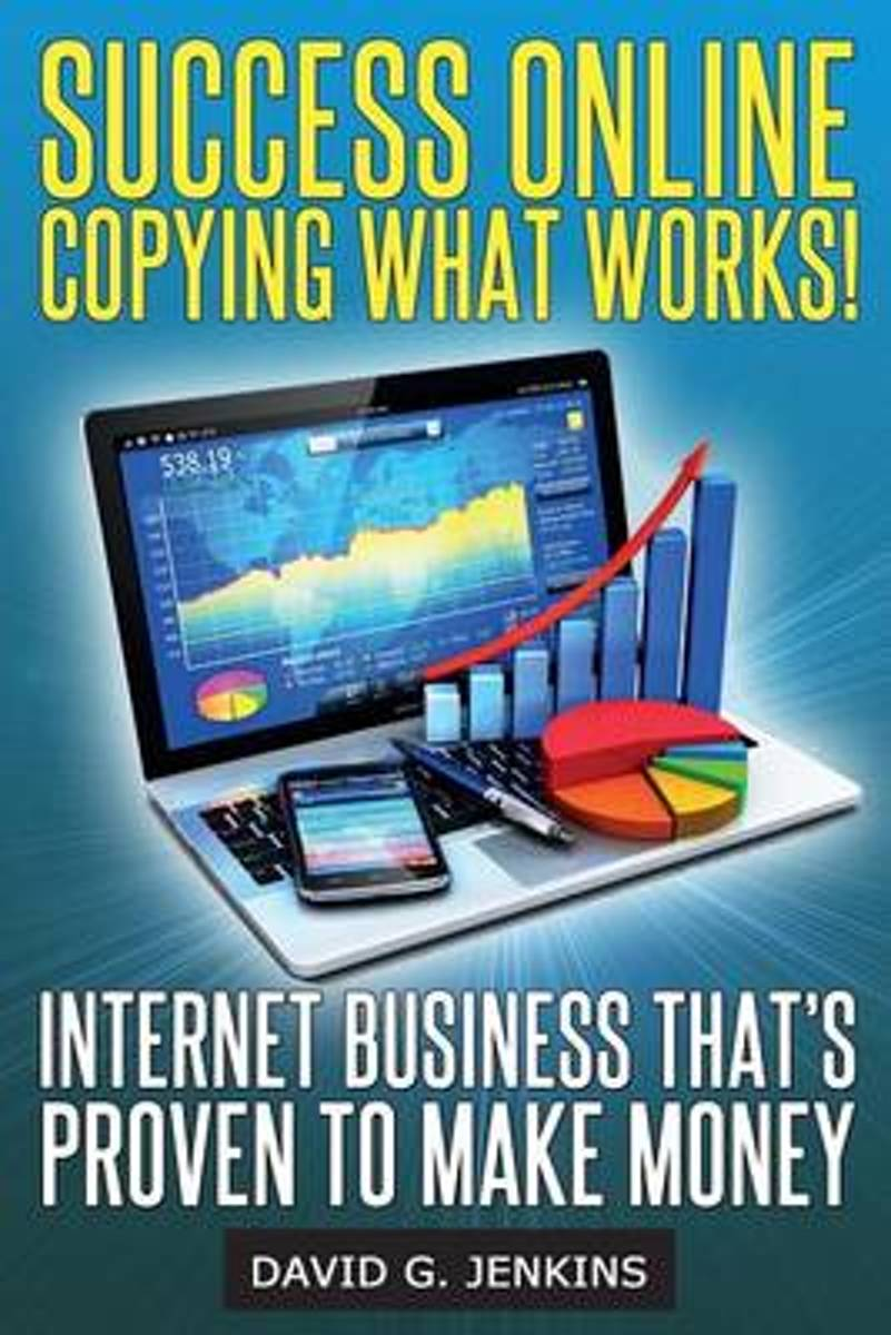 Success Online, Copying What Works!