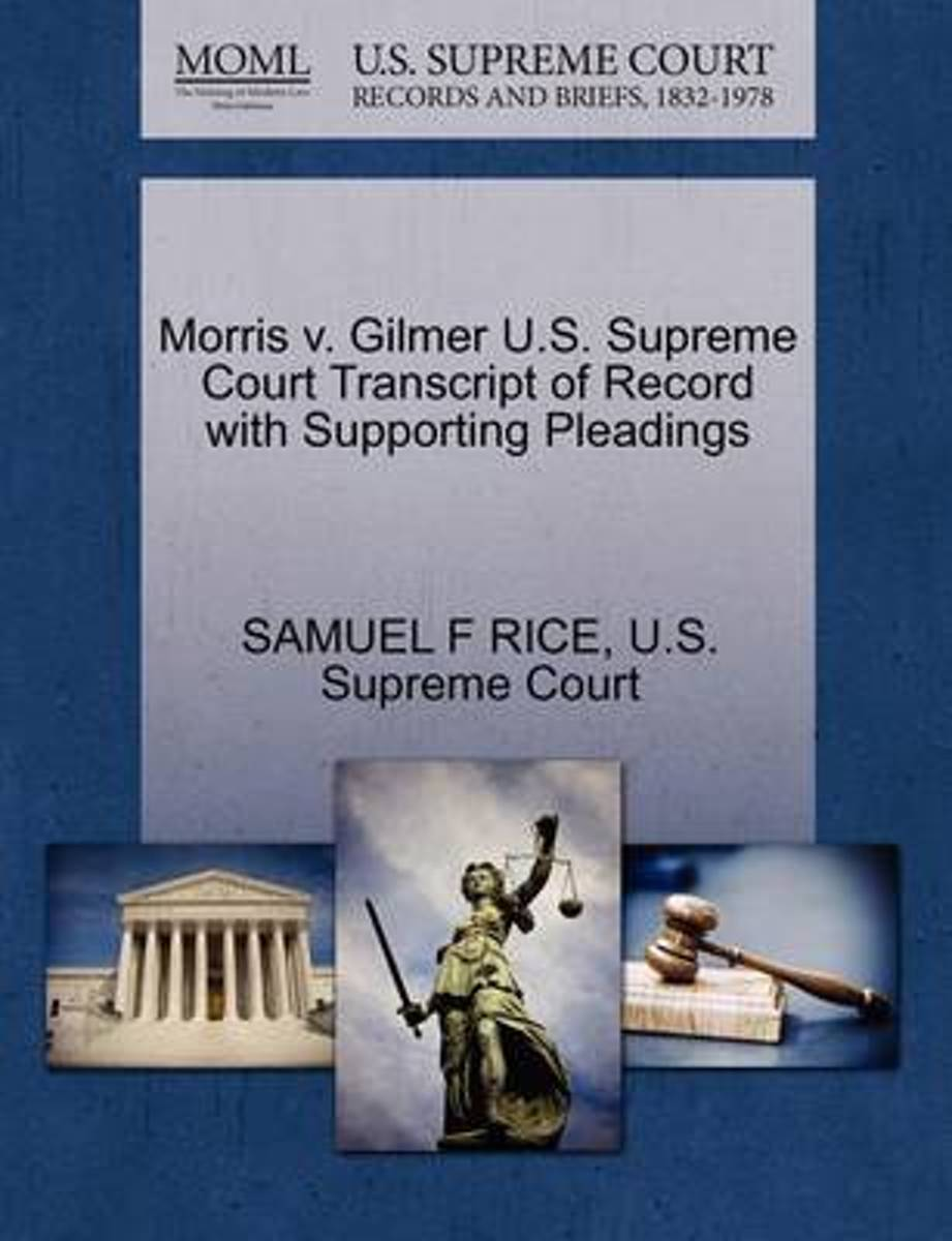 Morris V. Gilmer U.S. Supreme Court Transcript of Record with Supporting Pleadings